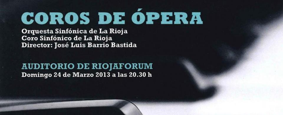 7 coros de ópera de Verdi interpretados por la Orquesta Sinfónica de La Rioja y el Coro Sinfónico de La Rioja